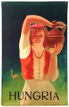 Hungary Vintage Woman with Urn Hungarian Travel Poster.mom was full-blooded Hungarian.both of her parents (my maternal grandparents) immigrated from Hungary prior to her being born in Vintage Travel Posters, Vintage Ads, Vintage Images, Vintage Woman, Retro Poster, Poster S, Poster Prints, Voyage Europe, Travel Cards