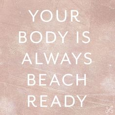 Every body is a beach body! body love and body positivity quotes, body positive, summer quotes, self-love inspo Body Positive Quotes, Body Quotes, Feeling Sad Quotes, Mental Illness Quotes, Stress Relief Quotes, Writer Quotes, Summer Quotes, Comparing Yourself To Others, Dream Quotes