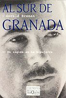 """""""Al sur de Granada"""", Gerald Brenan Marzo 2015"""