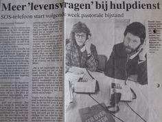 1992, in het Rotterdams Dagblad: Meer levensvragen bij hulpdienst, 'Vooral mensen die de zin van het leven hebben gezocht in een relatie of werk worden, als dat wegvalt, plotseling geconfronteerd met vragen over de zin van het eigen bestaan.'