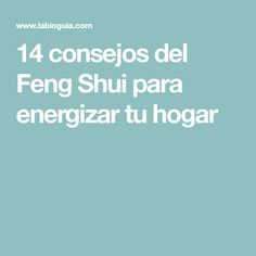 14 consejos del Feng Shui para energizar tu hogar