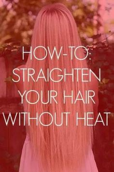 For the girls who weren't born blessed with perfectly straight hair .