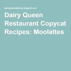 Dairy Queen Restaurant Copycat Recipes: Moolattes