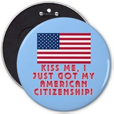 """KISS ME, I JUST GOT MY AMERICAN CITIZENSHIP!  Traditionally, thousands of new citizens take their oath of citizenship on Independence Day, the fourth of July.  Here is a great design that the proud new Americans can wear to show their new patriotism!  Available in tons of colors, sizes and styles for adults, kids and babies.  <br> <p> You can customize this design with the date of your citizenship ceremony or any other text.  Simply use the """"CUSTOMIZE IT"""" tool beneath the image. Also ..."""