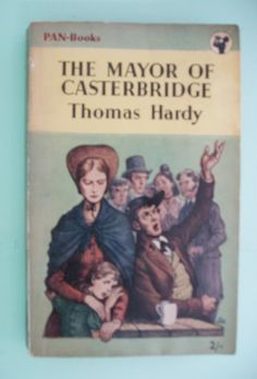 thomas hardys the mayor of casterbridge essay The mayor of casterbridge-thomas hardy how the mayor of casterbridge reflects the social, historical and cultural influences of the period and place in which it is.