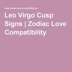 Leo Virgo Cusp Signs | Zodiac Love Compatibility