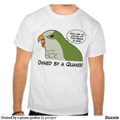 """Owned by a green quaker tees. Funny sassy quaker parrot drawing with text: """"What are you looking at? This person is mine!"""" Perfect gift for quaker parrents, quaker moms, quaker dads, quaker owners, quaker lovers and everyone else that love monk parakeets. #funnyparrottext #funnyquakerdrawing #monkparakeet #quakerparrot #ilovequakerparrots #quakerparrotgift #parrotperson #crazybirdlady #funnybird #parrotjoke #funnyquakerhumor #quakersarefunny #funnyquakerparrotgift #giftsforquakerparrotowners"""