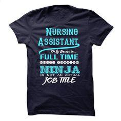 Ninja Nursing Assistant T-Shirt T Shirt, Hoodie, Sweatshirts - teeshirt dress #teeshirt #style