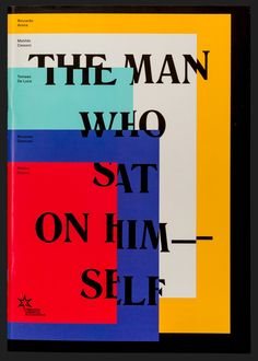 visualexploration:    The Man Who Sat On Himself exhibition catalogue for…