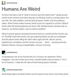 Humans are weird Post with 33517 views. Humans are weird 9gag Funny, Aliens Funny, Hilarious, Tumblr Aliens, Writing Advice, Writing A Book, Space Australia, Space Story, Funny Tumblr Posts