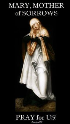 mary mother of sorrows – pray for us – 17 may 2018 7 Sorrows Of Mary, Our Lady Of Sorrows, Blessed Mother Mary, Blessed Virgin Mary, Friend Of God, Religion, Mama Mary, Queen Of Heaven, Sainte Marie