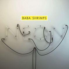 album cover art [04/2014]: baba shrimps ¦ neon  