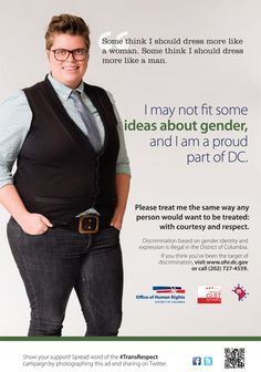 """I may not fit some ideas abotu gender, and I am a proud part of DC.  """"Some think I should dress more like a woman. Some think I should dress more like a man.""""  [follow this link to find an insightful short clip featuring a number of trans* activists answering the question, """"How do you describe your gender identity?"""": http://www.thesociologicalcinema.com/1/post/2012/05/how-do-you-describe-your-gender-identity.html]"""