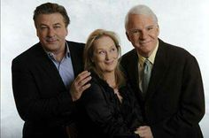 Alec Baldwin, Meryl Streep and Steven Martin