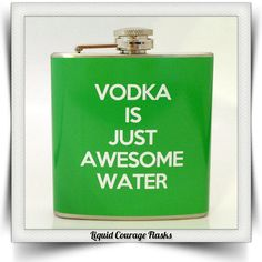 Funny Vodka is Just Awesome Water Flask Liquid Courage
