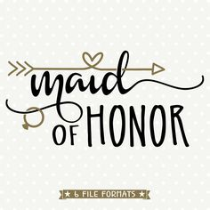 Maid of Honor SVG, DIY Bridal Party gift, Bridesmaid cut file, DXF cutting file, Commercial silhouette file, Vinyl die cut file by queenSVGbee on Etsy
