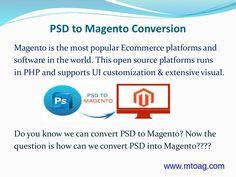 PSD to Magento Theme Conversion    http://www.mtoag.com/psd-magento.htm