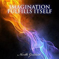 Imagination Fulfills Itself