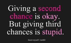 Giving 2nd chances is okay.