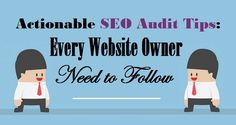 Actionable #SEOAudit Tips: Every Website Owner Need to Follow  #SEOServices #SEOAgency