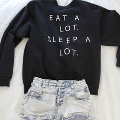 pants denim sweater sleep shorts black jumper typography text long sleeve jeans crewnecks crewneck eat a lot sleep a lot white and black sweater fashion graphic oversized sweater letters print celebrity like black white sweater with words, eatalotsleepalot sweartheart victoria's secret sweater, jumper, sweatshirt, top, writing, comfy cute comfy sloppy joe warm chill beautiful