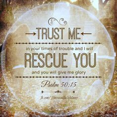 """TRUST me in your times of trouble, and I will RESCUE you, and you will give me glory""…Psalm Favorite Bible Verses, Bible Verses Quotes, Words Quotes, Sayings, Christian Love, Christian Quotes, Thy Word, Word Of God, Psalm 50 15"