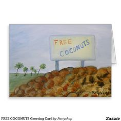 FREE COCONUTS Greeting Card