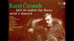 TICHÁ NOC (celý album) - Karel Černoch zpívá J. Reevese (1990) Good Music, Singer, Let It Be, Album, Youtube, Movie Posters, Christmas Carols Songs, Singers, Film Poster