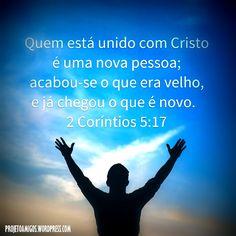 Quem está unido com Cristo é uma nova pessoa...