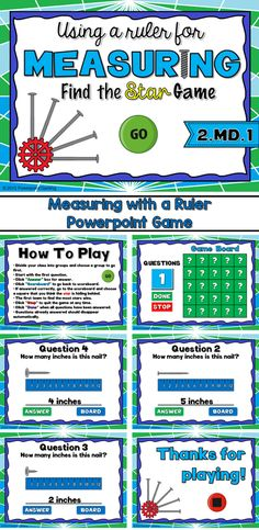 Engage students with this fun, interactive measurement game. In this Find the Star game, student have to find 7 hidden behind 25 boxes. Play in teams or individually. Students must correctly measure each nail with the given ruler. If correct, the student or group may choose a square to find one of the stars.