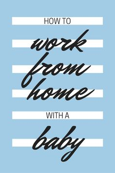 Not sure how to pull off working from home with a baby? Master THIS one tip and you'll be golden.