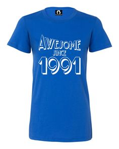 Juniors Awesome Since 1991 Funny Birthday T-Shirt