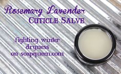 Bramble berry's Rosemary Lavender Cuticle Salve Recipe  I've been looking for a good cuticle salve recipe and this one looks awesome!!  #soapmaking @Anne-Marie Faiola    http://www.soapqueen.com/bath-and-body-tutorials/lotion/cuticle-salve-recipe/