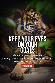Keep your eyes on your goals!