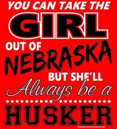 Always be a Husker                                                                                                                                                                                 More
