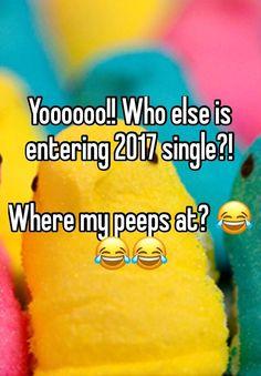 """Yoooooo!! Who else is entering 2017 single?!  Where my peeps at? """