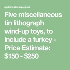 Five miscellaneous tin lithograph wind-up toys, to include a turkey - Price Estimate: $150 - $250