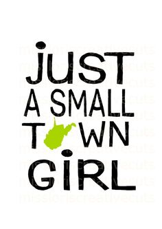 Just a small town girl west virginia  SVG by MissLoriscreativecut
