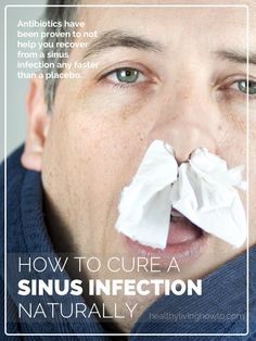 How To Cure A Sinus Infection Naturally | healthylivinghowto.com