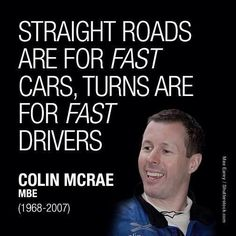 Words of wisdom from the greatest rally driver ever, Colin McRae MBE Rally Drivers, Rally Car, Car Memes, Car Humor, Funny Memes, Subaru Rally, Racing Quotes, Bike Quotes, Colin Mcrae