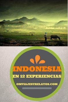 Cómo disfrutar de Indonesia y sus islas en 12 experiencias. #Indonesia