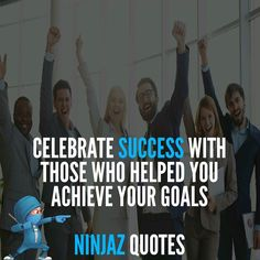 Celebrate Success with those who helped you achieve your goals. Follow @ninjazquotes for success Quotes. ---- #repost #quotes #quotestoliveby #motivation #inspo #inspirationalquotes #omg #cool #lifequotes #vegas #success #moneyteam #quoteoftheday #money #motivated #likeforlike #like4like #entrepreneur #instaquotes #lol #diy #lifemotivation #believeinyourself #quote #quoteoftheday #social #letsgo #inspiring #goals #tagsforlikes