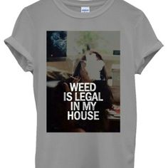 Weed is legal in my house womens tee