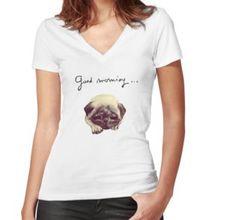 'Good morning pug' Fitted V-Neck T-Shirt by Sonia Vinograd Guidotti Pugs, Chiffon Tops, V Neck T Shirt, Classic T Shirts, Hoodies, Stuff To Buy, Women, Fashion, Shopping