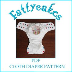 Fattycakes Cloth Diaper Pattern. $6.00, via Etsy.