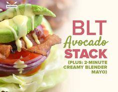 BLT Avocado Stack (Plus: 2-Minute Creamy Blender Mayo)
