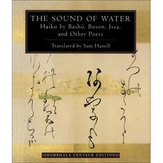 The Sound of Water: Haiku by Basho, Buson, Issa, and Other Poets (Shambhala Centaur Editions) Japanese Haiku, Japanese Poem, Very Short Poems, Vertical Text, Japanese Literature, Used Books Online, Books For Moms, Poetry Books, Libros
