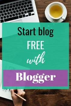 Start blogging for free.  #blogger #blogforfree #freebloggingplatform