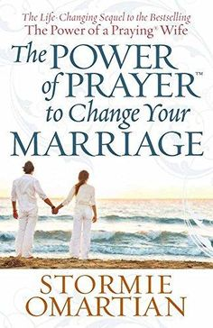 The Power of Prayer to Change Your Marriage Book of Prayers Stormie Omartian Marriage Prayer, Save My Marriage, Saving A Marriage, Marriage Relationship, Marriage Advice, Love And Marriage, Relationships, Happy Marriage, Fierce Marriage