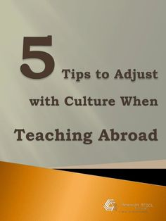 5 Tips to Adjust with Culture when Teach Abroad